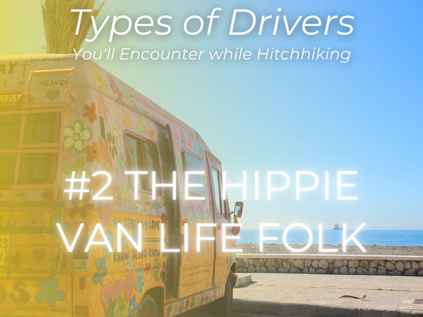 van types of drivers you'll hitch with hippie van life folk