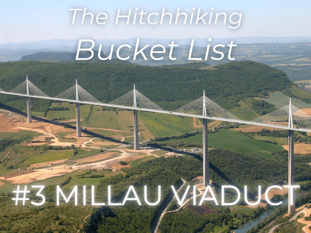 hitchhiking bucket list number 3 millau viaduct france