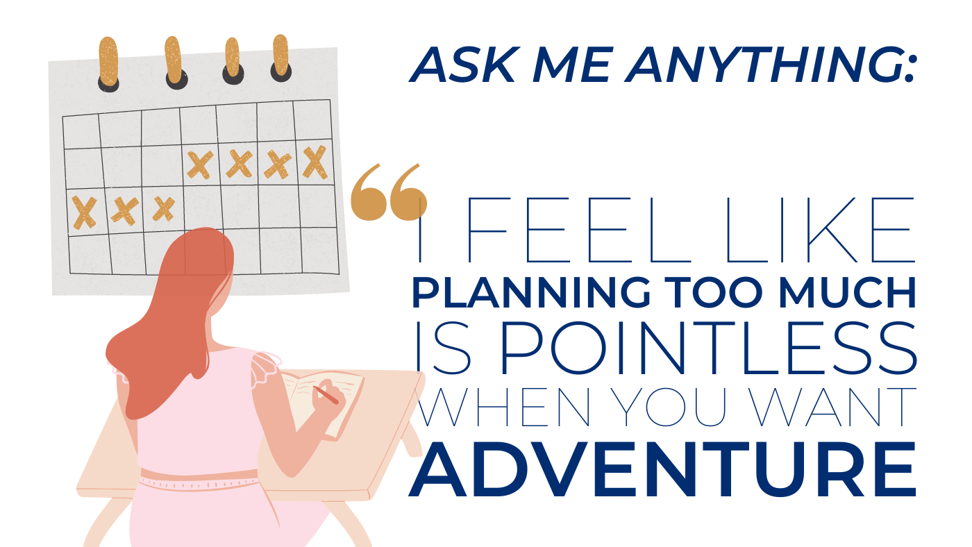 ask me anything images travel planning is pointless when you want adventure