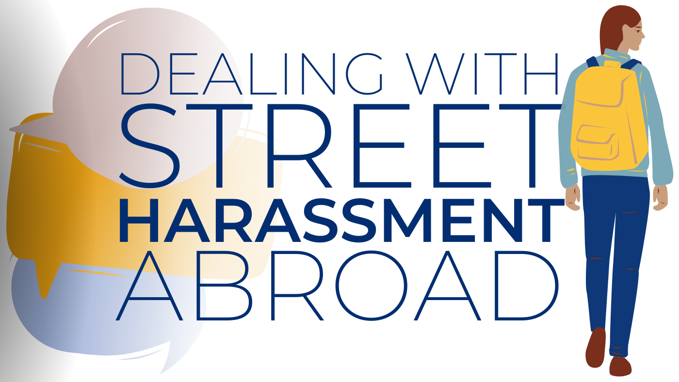 dealing with street harassment abroad an introduction