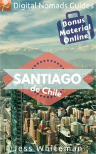 Digital Nomads Guides Santiago de Chile South America travel book