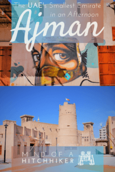 When you find yourself in the UAE and want to see beyond the well-stampeded tourist trails in Dubai and Abu Dhabi, consider visiting Ajman. You can do that as a day trip from Dubai, Sharjah, or Umm Al Quwain. Click the link to read what the smallest Emirate of the UAE is all about! #Ajman #AjmanCorniche #UAE #UnitedArabEmirates #daytrip #camel #streetart #heritagevillage #heritage #gulf #khaleej #Sharjah #Dubai #UmmAlQuwain #AbuDhabi #RasAlKhaimah #Fujairah #ArabianPeninsula #Arabia #corniche