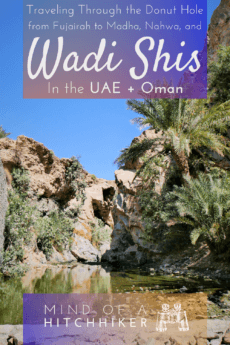 Wadi Shis is a village in Sharja, UAE. You can visit it the boring way, or the adventurous way. Find out how in my post! #Nahwa #Madha #Oman #UAE #UnitedArabEmirates #Sharjah #Musandam #exclave #enclave #geography