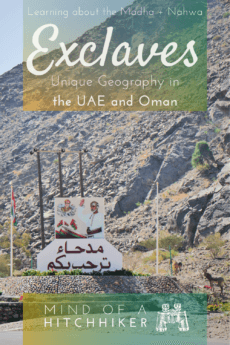 Have you ever visited an exclave? Madha and Nahwa are two very special exclaves/enclaves on the Arabian Peninsula. #Nahwa #Madha #Oman #UAE #UnitedArabEmirates #Sharjah #Musandam #exclave #enclave #geography