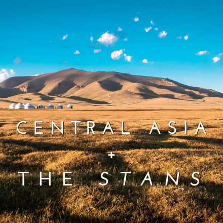 Regions Central Asia + the Stans