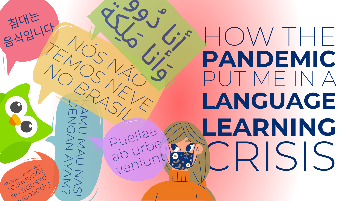 how the pandemic put me in a language learning crisis duolingo Russian Arabic Latin Portuguese Korean Indonesian