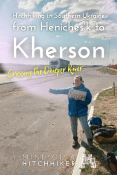 Hitchhiking Heniches'k to Kherson southern Ukraine 4